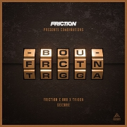 Seizure by Friction, Bou And Trigga
