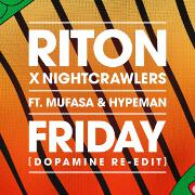 Friday (Dopamine Re-Edit) by Riton And Nightcrawlers feat. Mufasa And Hypeman