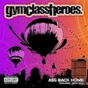 Ass Back Home by Gym Class Heroes feat. Neon Hitch