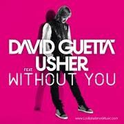 Without You by David Guetta feat. Usher