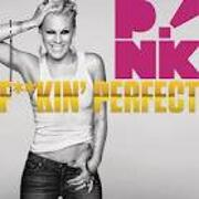 F**kin' Perfect by Pink