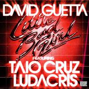 Little Bad Girl by David Guetta feat. Taio Cruz And Ludacris
