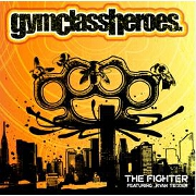 The Fighter by Gym Class Heroes feat. Ryan Tedder