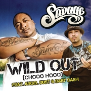 Wild Out (Chooo Hooo) by Savage feat. Baby Bash