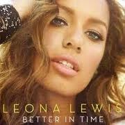 Better In Time by Leona Lewis