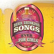 The Best Beer Drinking Songs Ever... For Girls!
