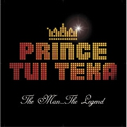 The Man, The Legend by Prince Tui Teka