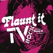 Flaunt It by TV Rock