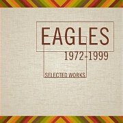 Selected Works: 1972-1999 by The Eagles