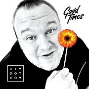 Good Times by Kim Dotcom