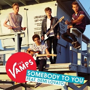 Somebody To You by The Vamps feat. Demi Lovato