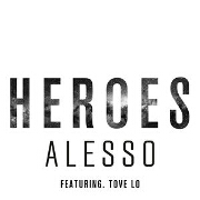 Heroes (We Could Be) by Alesso feat. Tove Lo