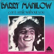 Can't Smile Without You by Barry Manilow