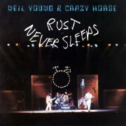 Rust Never Sleeps by Neil Young And Crazy Horse