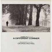 A Different Corner by George Michael
