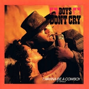 I Wanna Be A Cowboy by Boys Don't Cry