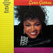 Ain't Nothin' Going On But The Rent by Gwen Guthrie