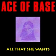 All That She Wants by Ace of Base