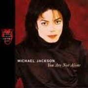 You Are Not Alone by Michael Jackson