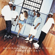 One Sweet Day by Mariah Carey & Boyz II Men