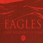 Long Road Out Of Eden: Deluxe Edition by The Eagles