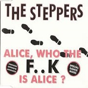 Alice, Who The F..K Is Alice by The Steppers