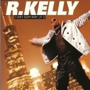 I Can't Sleep Baby by R. Kelly