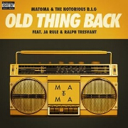 Old Thing Back by Matoma And Notorious BIG