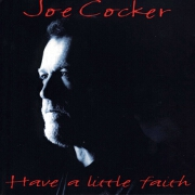 Have A Little Faith by Joe Cocker