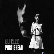 All Mine by Portishead
