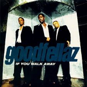 If You Walk Away by Goodfellaz