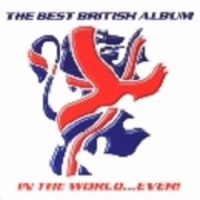 The BEST BRITISH ALBUM IN THE WORLD...EVER! by Various