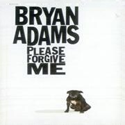 Please Forgive Me by Bryan Adams