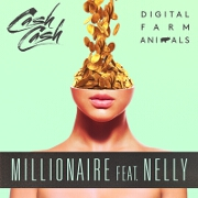 Millionaire by Digital Farm Animals And Cash Cash feat. Nelly