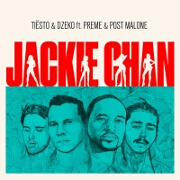 Jackie Chan by Tiesto And Dzeko feat. Preme And Post Malone