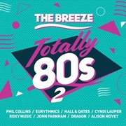 The Breeze: Totally '80s 2