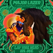 Lay Your Head On Me by Major Lazer feat. Marcus Mumford