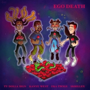 Ego Death by Ty Dolla $ign feat. Kanye West, FKA Twigs And Skrillex