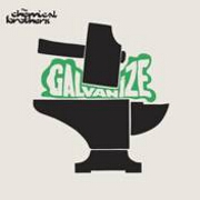 Galvanise by Chemical Brothers