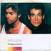 The Edge Of Heaven by Wham