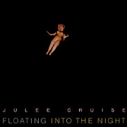 Floating Into The Night by Julee Cruise
