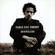 Desireless by Eagle Eye Cherry