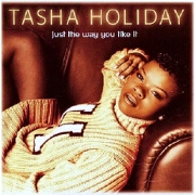 Just The Way You Like It by Tasha Holiday