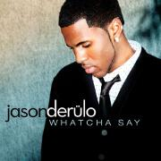 Whatcha Say by Jason DeRulo