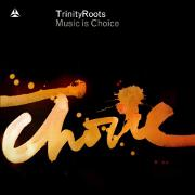 Music Is Choice by TrinityRoots