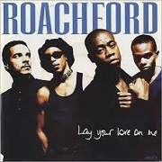 Lay Your Love On Me by Roachford