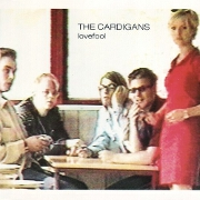 Lovefool by The Cardigans