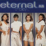 Oh Baby I by Eternal
