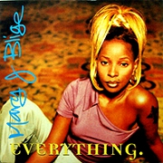 Everything by Mary J Blige