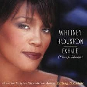 Exhale (Shoop Shoop) by Whitney Houston
